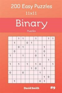 Binary Puzzles – 200 Easy Puzzles 11×11 Vol.9, Brand New, Free shipping in th…