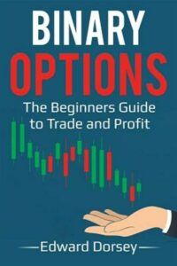 Binary Options : The Beginners Guide to Trade and Profit, Paperback by Dorsey…