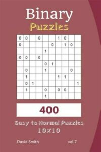 Binary Puzzles – 400 Easy to Normal Puzzles 10×10 Vol.7, Brand New, Free ship…