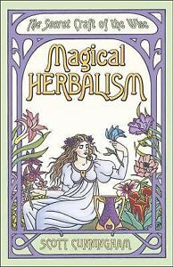 Magical Herbalism: The Secret Craft of the Wise [Llewellyn's Practical Magick Se