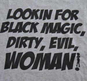 Lookin For Black Magic Dirty Evil Woman Large Gray T Shirt Looking Fun Tee Grey