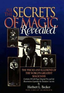 ALL SECRETS OF MAGIC REVEALED: TRICKS AND ILLUSIONS OF By Herbert L. Becker Mint
