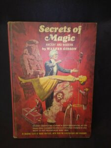 Secrets Of Magic, Ancient & Modern by Walter Gibson Hardcover 1967 RARE