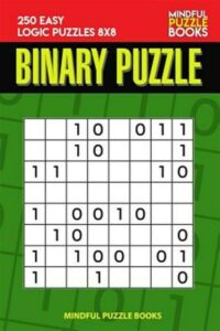 Binary Puzzle: 250 Easy Logic Puzzles 8×8, Like New Used, Free shipping in th…