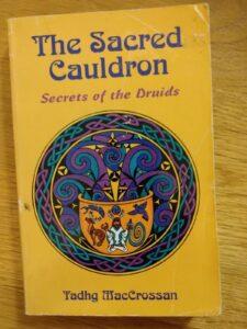 Llewellyn's New World Magic Ser.: The Sacred Cauldron : Secrets of the Druids…