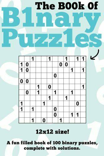 The Book Of Binary Puzzles: 12×12: 100 12×12 binary puzzles… by Media, Clarity