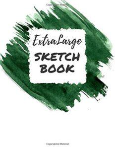 Extra large Sketchbook: Large Sized Sketchbook for Pencils