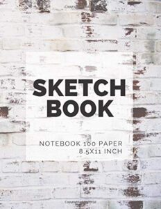 Notebook Unlined Notebook – Large (8.5 x 11 inches): Sketch Book: Large Notebook for Drawing, Doodling or Sketching: 109 Pages, 8.5″ x 11″. Kraft … ( Blank Paper Drawing and Write Journal )