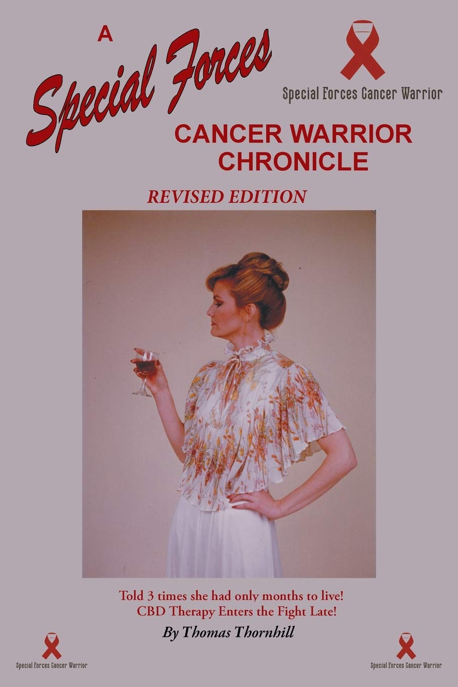 A Special Forces Cancer Warrior Chronicle: CBD vs Stage 4 Cancer