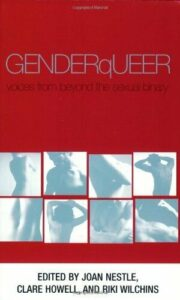 GENDERQUEER: VOICES FROM BEYOND SEXUAL BINARY By Joan Nestle & Clare Howell NEW
