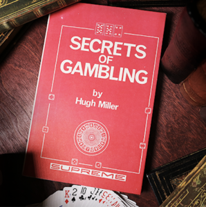 Secrets of Gambling (Limited/Out of Print) by Hugh Miller  – Book