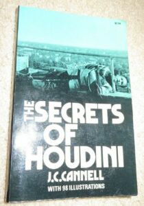 Dover Magic Bks.: The Secrets of Houdini by J. C. Cannell  1973