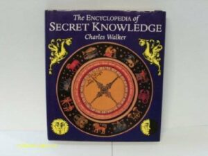 The Encyclopedia of Secret Knowledge – Hardcover By Charles Walker – GOOD