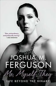 Me, Myself, They : Life Beyond the Binary, Paperback by Ferguson, Joshua M., …