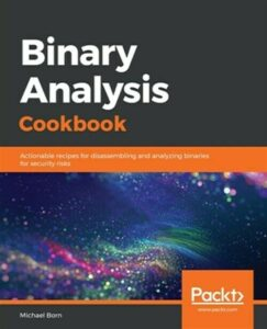 Binary Analysis Cookbook, Brand New, Free shipping in the US