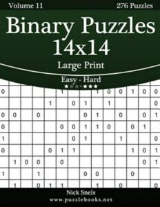 Binary Puzzles 14×14 Large Print – Easy to Hard – 276 Puzzles, Paperback by S…
