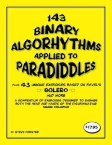 143 Binary Algorhythms applied to paradiddles plus 43 unique exercises based…