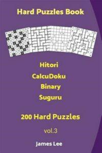 Hard Puzzles Book – Hitori, Calcudoku, Binary, Suguru – 200 Hard Puzzles, Bra…