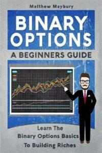 Binary Options : A Beginner's Guide to Binary Options – Learn the Binary Opti…