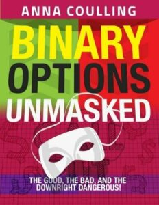 BINARY OPTIONS UNMASKED By Anna Coulling **Mint Condition**