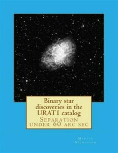 Binary Star Discoveries in the Urat1 Catalog, Paperback by Nicholson, Martin …