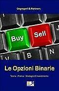 Le Opzioni Binarie : Teoria – Pratica – Strategie di Investimento, Digital Do…