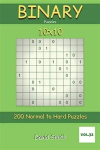Binary Puzzles – 200 Normal to Hard Puzzles 10×10 vol.32, Brand New, Free shi…