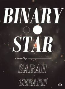 Binary Star Paperback Sarah Gerard