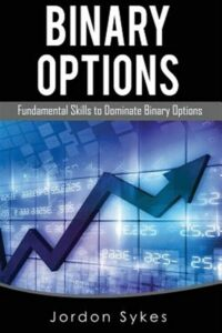 Options Trading for Beginners : Fundamental Skills to Dominate Binary Options…
