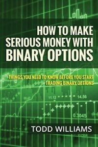 How To Make Serious Money With Binary Options: Things You Need To Know Before…