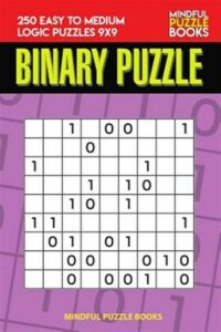 Binary Puzzle: 250 Easy to Medium Logic Puzzles 9×9, Brand New, Free shipping…
