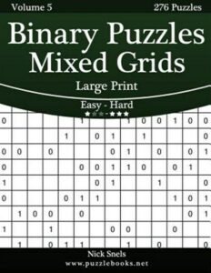 Binary Puzzles Mixed Grids : Easy to Hard, 276 Puzzles, Paperback by Snels, N…