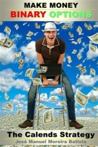 Make Money With Binary Options : The Calends Strategy, Paperback by Batista, …