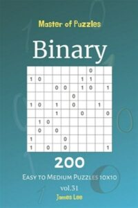 Master of Puzzles – Binary 200 Easy to Medium Puzzles 10×10 vol. 31, Like New…