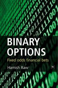 BINARY OPTIONS: FIXED ODDS FINANCIAL BETS By Hamish Raw – Hardcover *Excellent*