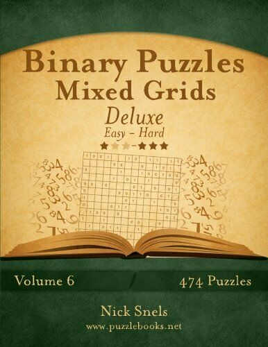 BINARY PUZZLES MIXED GRIDS DELUXE – EASY TO HARD – VOLUME By Nick Snels **NEW**