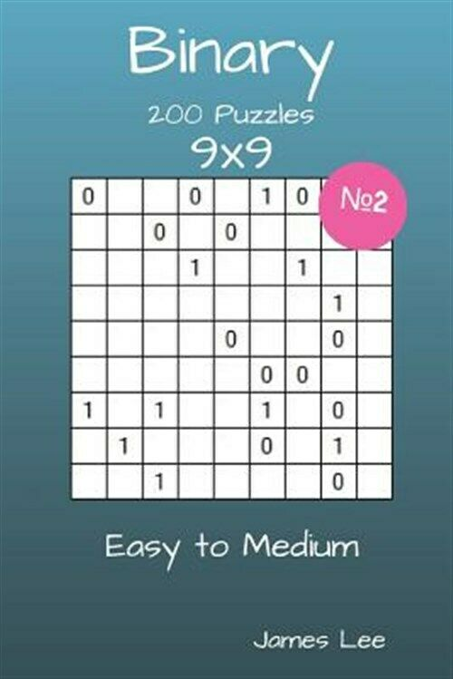 Binary Puzzles – 200 Easy to Medium 9×9 Vol. 2, Brand New, Free shipping in t…
