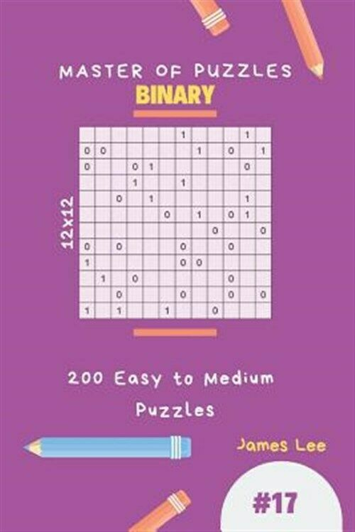Master of Puzzles Binary – 200 Easy to Medium Puzzles 12×12 Vol.17, Brand New…