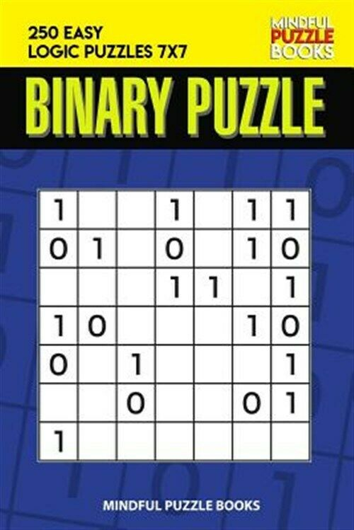 Binary Puzzle: 250 Easy Logic Puzzles 7×7, Brand New, Free shipping in the US