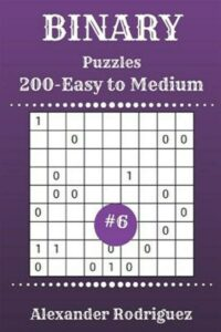 Binary Puzzles – 200 Easy to Medium 9×9 Vol. 6, Like New Used, Free shipping …