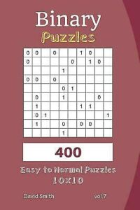 Binary Puzzles – 400 Easy To Normal Puzzles 10X10 Vol 7